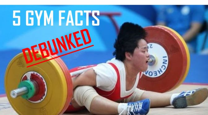 5 gym 'facts' debunked
